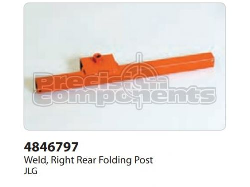 JLG Weldment, Right Rear Folding Post - Part Number 4846797